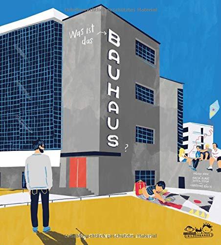 Was ist das Bauhaus? Kinder entdecken das Bauhaus Dessau