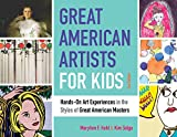 Image of Great American Artists for Kids: Hands-On Art Experiences in the Styles of Great American Masters (Bright Ideas for Learning)