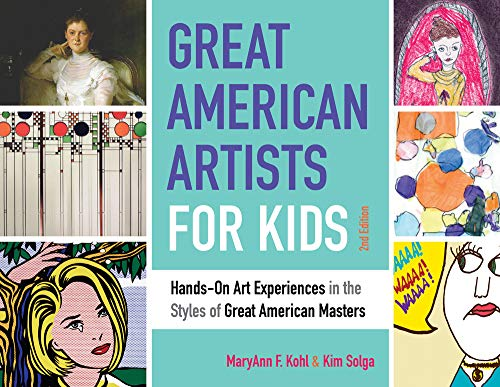 Image of Great American Artists for Kids: Hands-On Art Experiences in the Styles of Great American Masters (9) (Bright Ideas for Learning)