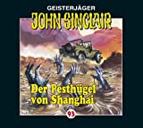 John Sinclair Edition 2000 – Folge 93 – Der Pesthügel Von Shanghai