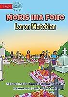 Living in the Village - All Souls Day - Moris Iha Foho - Loron Matebian