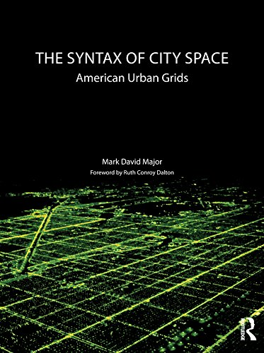 The Syntax of City Space: American Urban Grids