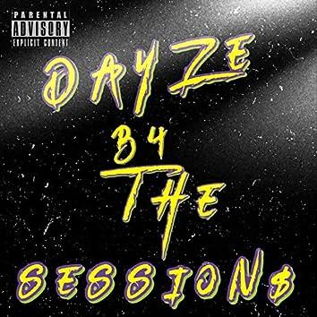 Dayze B4 The Session$