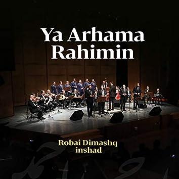 Ya Arhama Rahimin (Inshad)