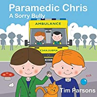 Paramedic Chris: A Sorry Bully