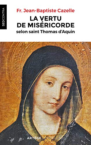 La vertu de miséricorde selon saint Thomas d'Aquin (Sed Contra) (French Edition)