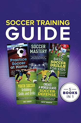 Soccer Training Guide: 5 Books in 1