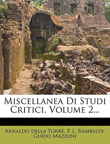 Miscellanea Di Studi Critici, Volume 2...