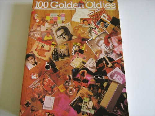 100 Golden Oldies (Music Arranged For Piano/Vocal)