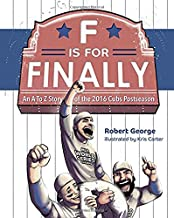 F is for Finally: The Story of the 2016 Chicago Cubs