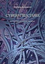 Cyberstructure - L'Internet, un espace politique de Stéphane Bortzmeyer