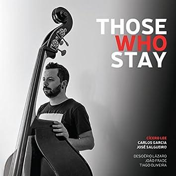 Those Who Stay (feat. Carlos Garcia, José Salgueiro, Desidério Lázaro, João Frade, Tiago Oliveira)