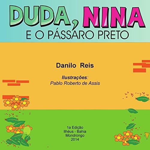DUDA, NINA E O PÁSSARO PRETO (Portuguese Edition)