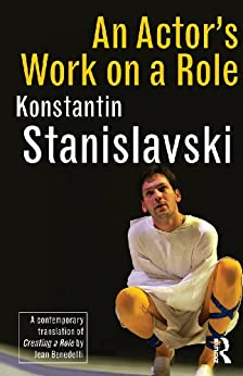 [Konstantin Stanislavski]のAn Actor's Work on a Role (English Edition)