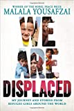 We Are Displaced: My Journey and Stories from...
