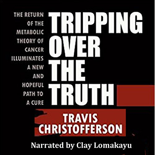 Tripping Over the Truth audiobook cover art