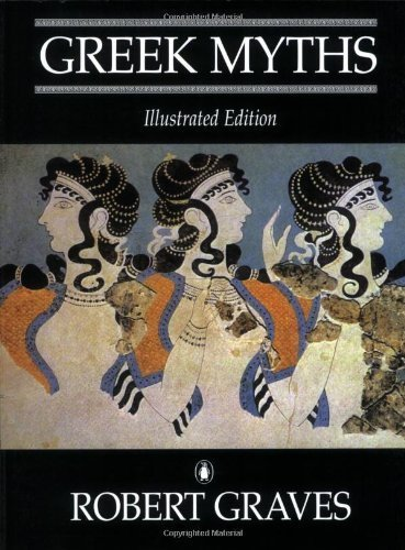 The Greek Myths: Illustrated Edition by Graves, Robert(December 1, 1992) Paperback