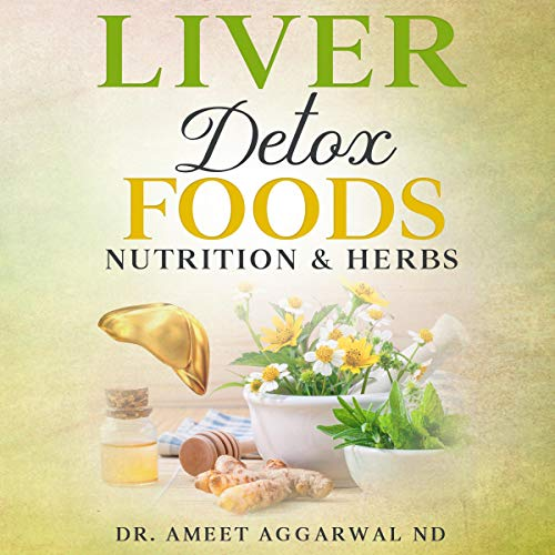 Liver Detox Foods Nutrition & Herbs  By  cover art