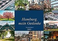 Hamburg, mein Gedanke (Wandkalender 2022 DIN A3 quer): Momentaufnahmen der facettenreichen Metropole an der Elbe. (Monatskalender, 14 Seiten )