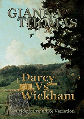 Darcy vs Wickham: A Pride and Prejudice Variation (Darcy Versus Series Book 4) (English Edition)