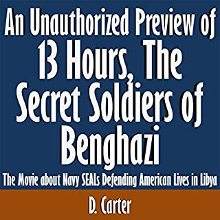 An Unauthorized Preview of 13 Hours: The Secret Soldiers of Benghazi audiobook cover art