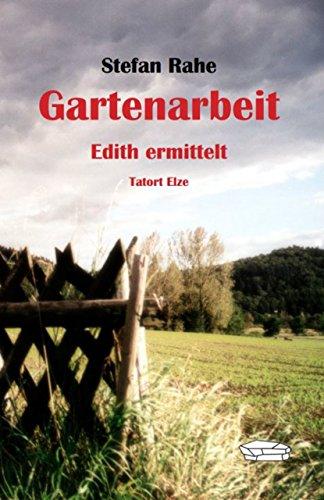 Gartenarbeit: Edith ermittelt