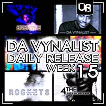 Da Vynalist Daily Release: Week 15