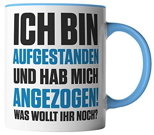 vanVerden Tasse - Aufgestanden Angezogen Was wollt Ihr noch - beidseitig Bedruckt - Kaffeetassen, Tassenfarbe:Weiß/Blau