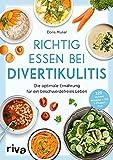 Richtig essen bei Divertikulitis: Die optimale Ernährung für ein beschwerdefreies Leben