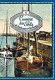 Cuisine des Ports : Carnet 1, de Dunkerque à Cherbourg