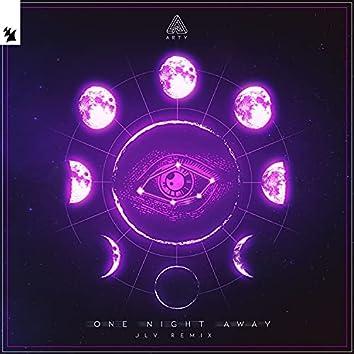 One Night Away (JLV Remix)