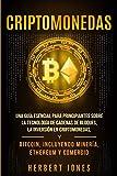 Criptomonedas: Una guía esencial para principiantes sobre la Tecnología de Cadenas de Bloques, la Inversión en Criptomonedas, y Bitcoin, incluyendo Minería, Ethereum y Comercio