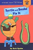 Turtle and Snake Fix It (Easy-to-Read,Viking)