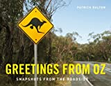 Greetings from Oz: Snapshots from the Roadside. . . by Patrick Dalton (August 15,2014)