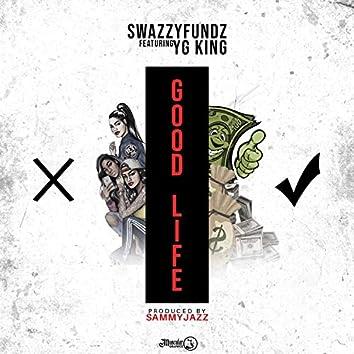 Good Life (feat. YG King)