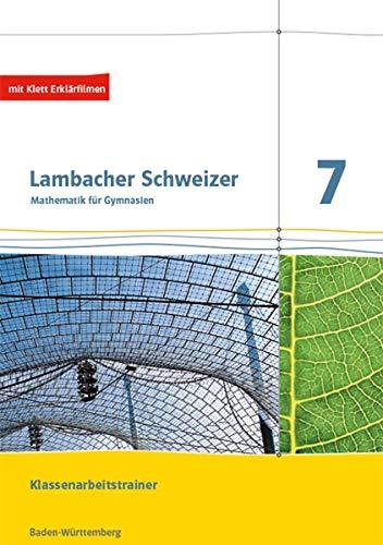 Lambacher Schweizer Mathematik 7. Ausgabe Baden-Württemberg: Klassenarbeitstrainer. Schülerheft mit Lösungen Klasse 7 (Lambacher Schweizer. Ausgabe für Baden-Württemberg ab 2014)