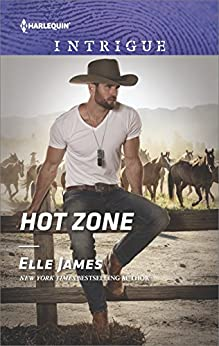 Hot Zone: A Suspenseful Story in Wild Wyoming (Ballistic Cowboys Book 3) by [Elle James]