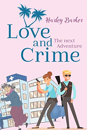 Love and Crime: The next Adventure