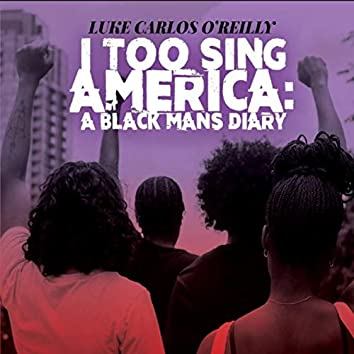 I Too Sing America: A Black Mans Diary