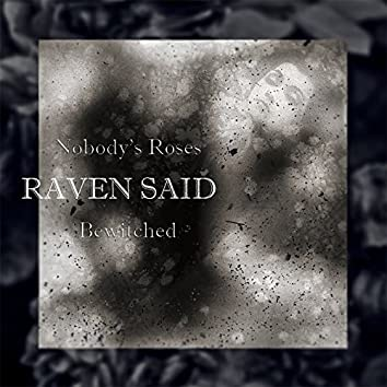 Nobody's Roses / Bewitched