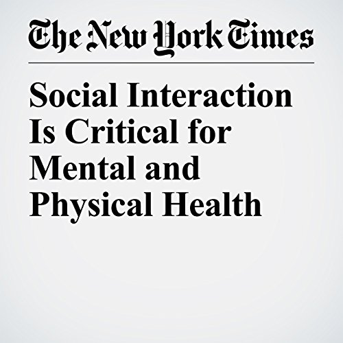 Social Interaction Is Critical for Mental and Physical Health copertina