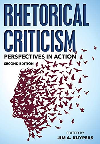 Compare Textbook Prices for Rhetorical Criticism: Perspectives in Action Communication, Media, and Politics Second Edition ISBN 9781442252721 by Kuypers, Jim A.,Althouse, Matthew T.,Benoit, William,Black, Edwin,Blood, Adam,Browne, Stephen Howard,Burkholder, Thomas R.,Farrell, Kathleen,Henry, David,Hill, Forbes I.,Hoerl, Kristen,King, Andrew,Kuypers, Jim A.,Lee, Ronald,McGeough, Ryan Erik,McKerrow, Raymie E.,Nudd, Donna Marie,Rowland, Robert C.,St. Antoine, Thomas J.,Whalen, Kristina Schriver,Young, Marilyn J.