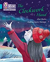 The Clockwork Hand: Band 07/Turquoise (Collins Big Cat Phonics for Letters and Sounds)