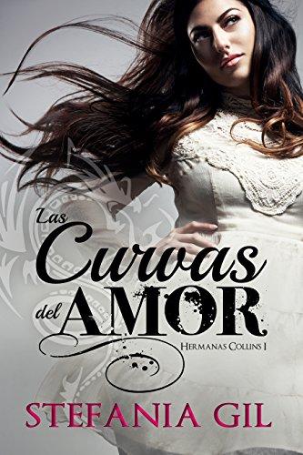 Las Curvas del Amor: Novela romántica en español. Libros de romance, amistad y maternidad. Mujer contemporánea. Romance, sueños y metas. (Hermanas Collins nº 1)