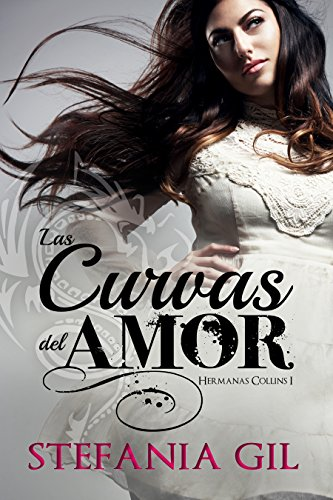 Las Curvas del Amor: Romance, sueños y metas. (Hermanas Collins nº 1)
