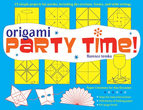 Origami Party Time! Ebook: Add Some Flair to a Party, Dinner or Wedding!: This Easy Origami Book Includes 25 Decorative Origami Projects (English Edition)