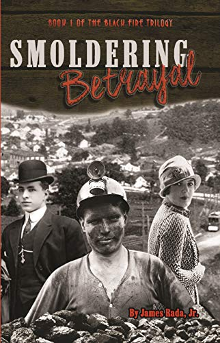Matt is a man alone, trying to do what he sees best, even as a national coal strike looms…Smoldering Betrayal by James Rada Jr.