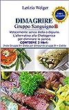 dimagrire gruppo sanguigno b: velocemente senza dieta o digiuno. l'alternativa alla chetogenica per eliminare la pancia. contiene 3 libri dieta gruppo ... + cistite (dieta gruppi sanguigni vol. 11)