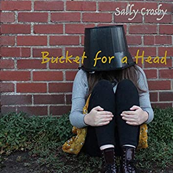 Bucket for a Head
