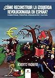 ¿Cómo reconstruir la izquierda revolucionaria en España?: Combatividad, principios, organización y cultura